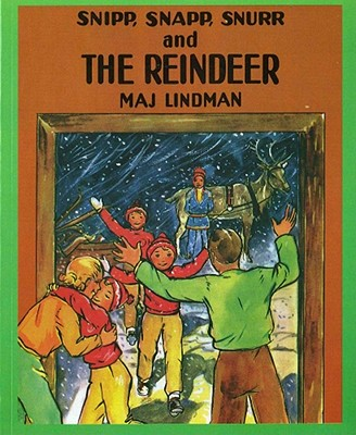 Snipp, Snapp, Snurr, and the Reindeer By Lindman, Maj