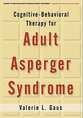 Cognitive-Behavioral Therapy for Adult Asperger Syndrome By Gaus, Valerie